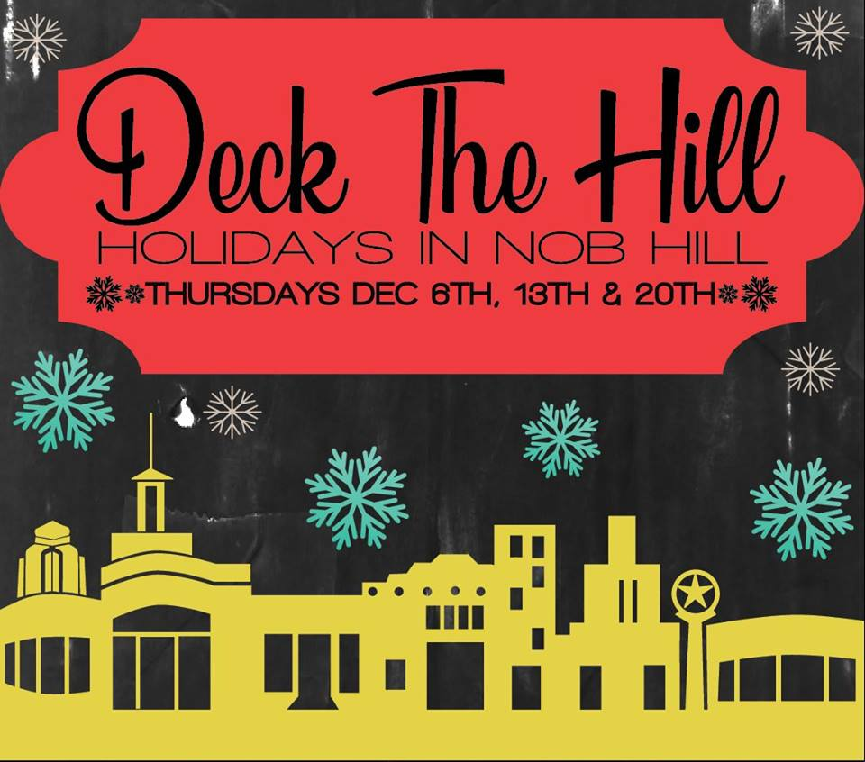 Deck the HIll in Nob Hill is going on the first three Thursdays in December for the Holiday season